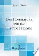 Das Homerische Und Das Heutige Ithaka (Classic Reprint)