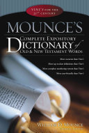 Mounce s Complete Expository Dictionary of Old   New Testament Words