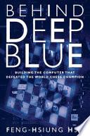 Behind Deep Blue