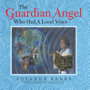 The Guardian Angel Who Had a Loud Voice