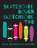 Skateboard Design Sketchbook Two