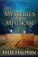 MYSTERIES OF THE MISHKAN