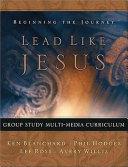 Lead Like Jesus Group Study Multi media Curriculum