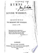 Hymns for Divine Worship  Compiled for the use of the Methodist New Connexion  etc Book