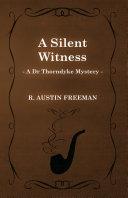 A Silent Witness (A Dr Thorndyke Mystery) [Pdf/ePub] eBook