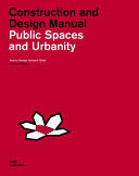 Public Spaces and Urbanity: Construction and Design Manual