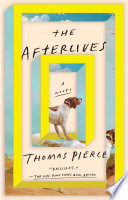 The Afterlives Thomas Pierce Cover