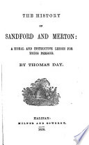 The History of Sandford and Merton. A Moral and Instructive Lesson for Young Persons