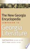 The New Georgia Encyclopedia Companion to Georgia Literature
