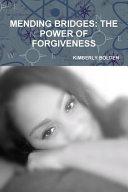 Mending Bridges The Power Of Forgiveness