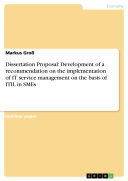 Dissertation Proposal  Development of a recommendation on the implementation of IT service management on the basis of ITIL in SMEs