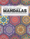 Stress Less Coloring Mandalas 100  Coloring Pages For Peace And Relaxation