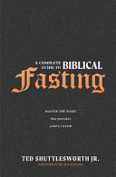 A Complete Guide To Biblical Fasting