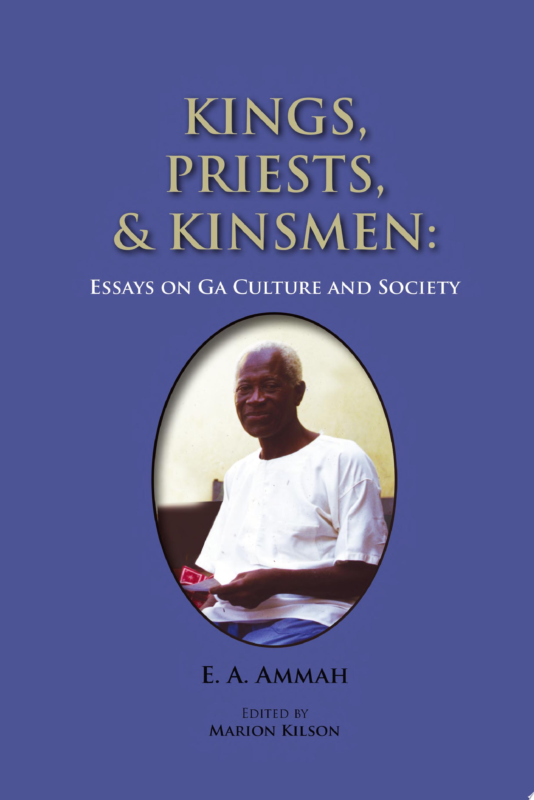 Kings  Priests  and Kinsmen  Essays on Ga Culture and Society