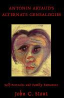 Antonin Artaud's Alternate Genealogies