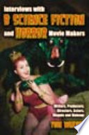 Interviews with B Science Fiction and Horror Movie Makers Book PDF