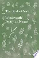 The Book of Nature   Wordsworth s Poetry on Nature
