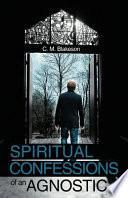 Spiritual Confessions Of An Agnostic Book PDF