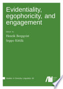 Evidentiality, egophoricity and engagement