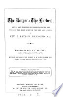 The reaper   the harvest  scenes and incidents in connection with the work of the Holy Spirit in the life and labours of rev  E  Payson Hammond  ed  by P C  Headley