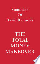 Summary of David Ramsey s The Total Money Makeover
