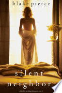Silent Neighbor A Chloe Fine Psychological Suspense Mystery Book 4