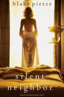 Silent Neighbor (A Chloe Fine Psychological Suspense Mystery—Book 4) Pdf/ePub eBook