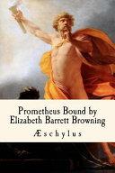 Prometheus Bound  by Elizabeth Barrett Browning
