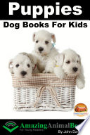 Puppies - Dog Books for Kids