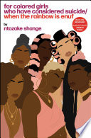 """For colored girls who have considered suicide/When the rainbow is enuf"" by Ntozake Shange"