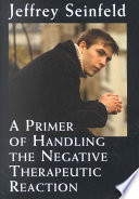 A Primer of Handling the Negative Therapeutic Reaction
