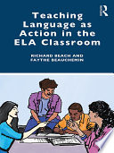 Teaching Language as Action in the ELA Classroom Book