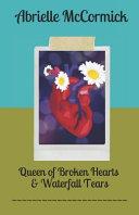 Queen of Broken Hearts   Waterfall Tears
