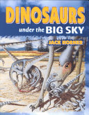 Dinosaurs Under the Big Sky