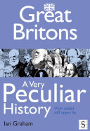 Great Britons  A Very Peculiar History