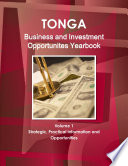 Tonga Business and Investment Opportunites Yearbook Volume 1 Strategic, Practical Information and Opportunities