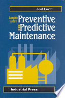 """""""Complete Guide to Preventive and Predictive Maintenance"""" by Joel Levitt"""