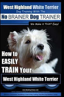 West Highland White Terrier Training