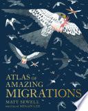 Atlas of Amazing Migrations