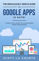 The Ridiculously Simple Guide to Google Apps  G Suite