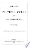 The Life and Poetical Works of the Rev  George Crabb  By His Son  George Crabbe   A New Edition  with Portrait and Vignette Book