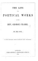 The Life and Poetical Works of the Rev  George Crabb  By His Son  George Crabbe   A New Edition  with Portrait and Vignette