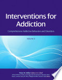 """Interventions for Addiction: Comprehensive Addictive Behaviors and Disorders, Volume 3"" by Peter M. Miller"