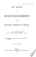 An Essay on Disestablishment and the Voluntary Principle in Religion