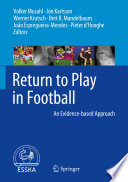 """Return to Play in Football: An Evidence-based Approach"" by Volker Musahl, Jón Karlsson, Werner Krutsch, Bert R. Mandelbaum, João Espregueira-Mendes, Pieter d'Hooghe"