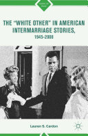 "The ""White Other"" in American Intermarriage Stories, 1945–2008 ebook"