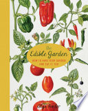 """The Edible Garden: How to Have Your Garden and Eat It, Too"" by Alys Fowler"
