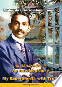 An Autobiography of My Experiments with Truth (Mahatma Gandhi)