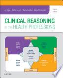 """Clinical Reasoning in the Health Professions E-Book"" by Joy Higgs, Gail M. Jensen, Stephen Loftus, Nicole Christensen"