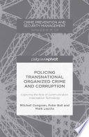 Policing Transnational Organized Crime And Corruption